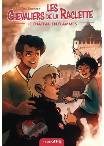 Le Château en flammes - Les Chevaliers de la raclette T1