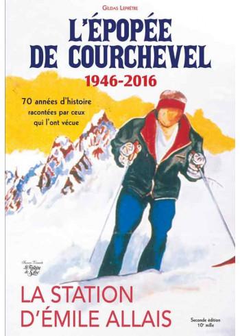 L'épopée de Courchevel - 1946-2016