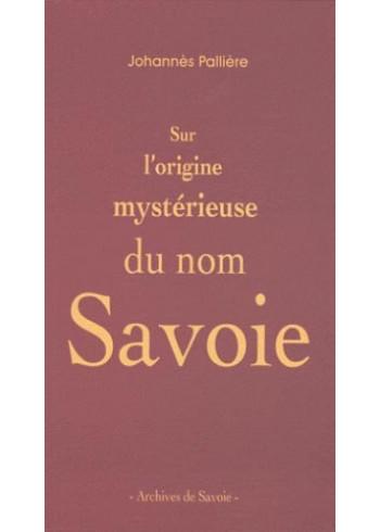 Sur l'origine mystérieuse du nom Savoie