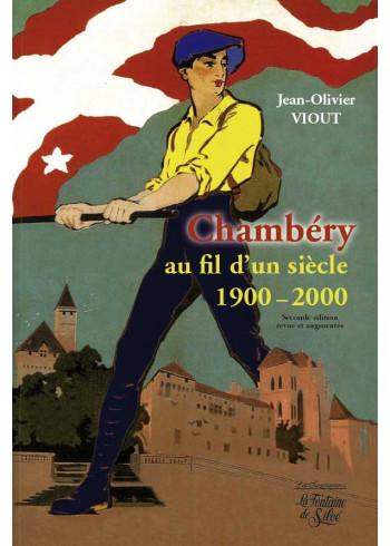 Chambéry au fil d'un siècle (1900-2000)