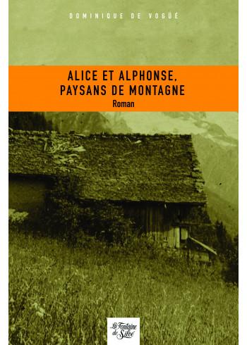 Alice et Alphonse, paysans de montagne